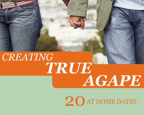 Creating True Agape 20 At Home Dates