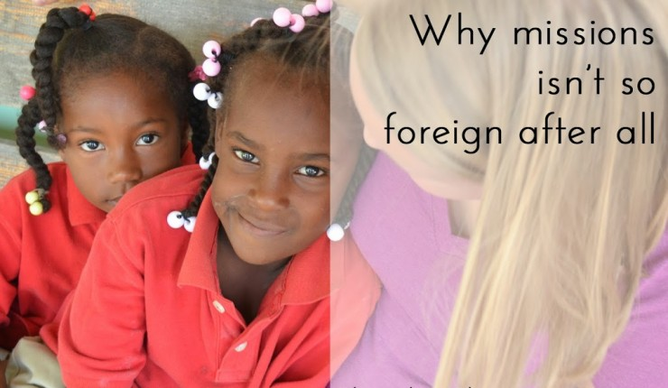 Why missions isn't so foreign after all
