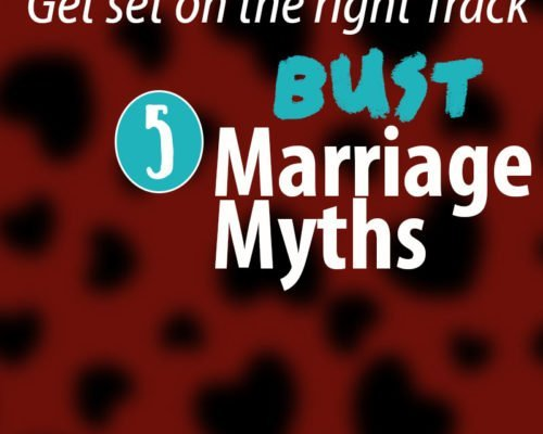 5 Marriage Myths Busted!