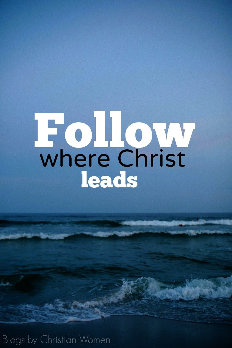 Follow Where Christ Leads
