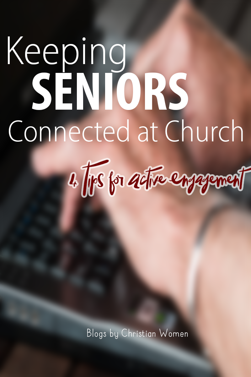 How to Keep Seniors Connected at Church