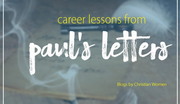 What Paul's Letters Taught Me About My Future Career