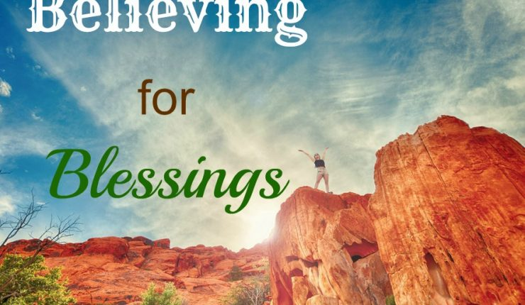 Believing for Blessings