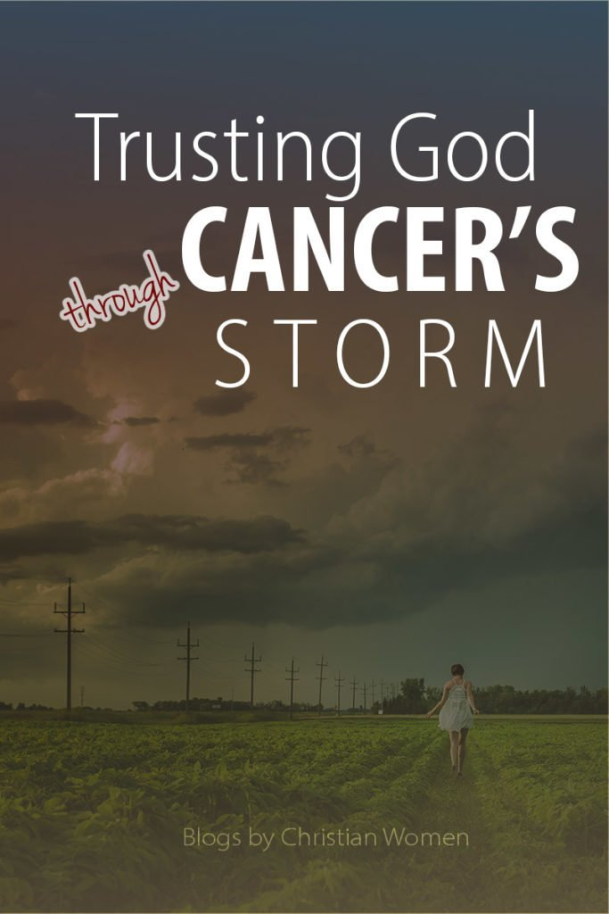 Trusting God when you're in the storm of cancer