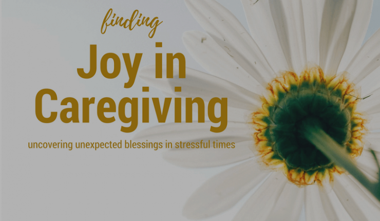 Finding Joy in the Stress of Caring for Others