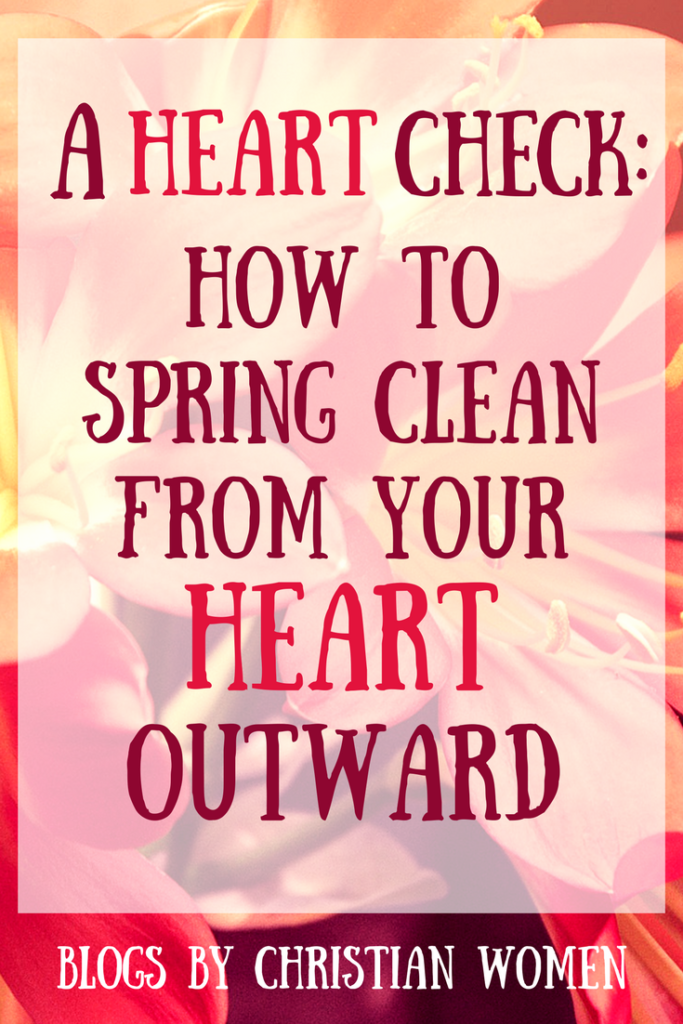 spring cleaning from heart outward