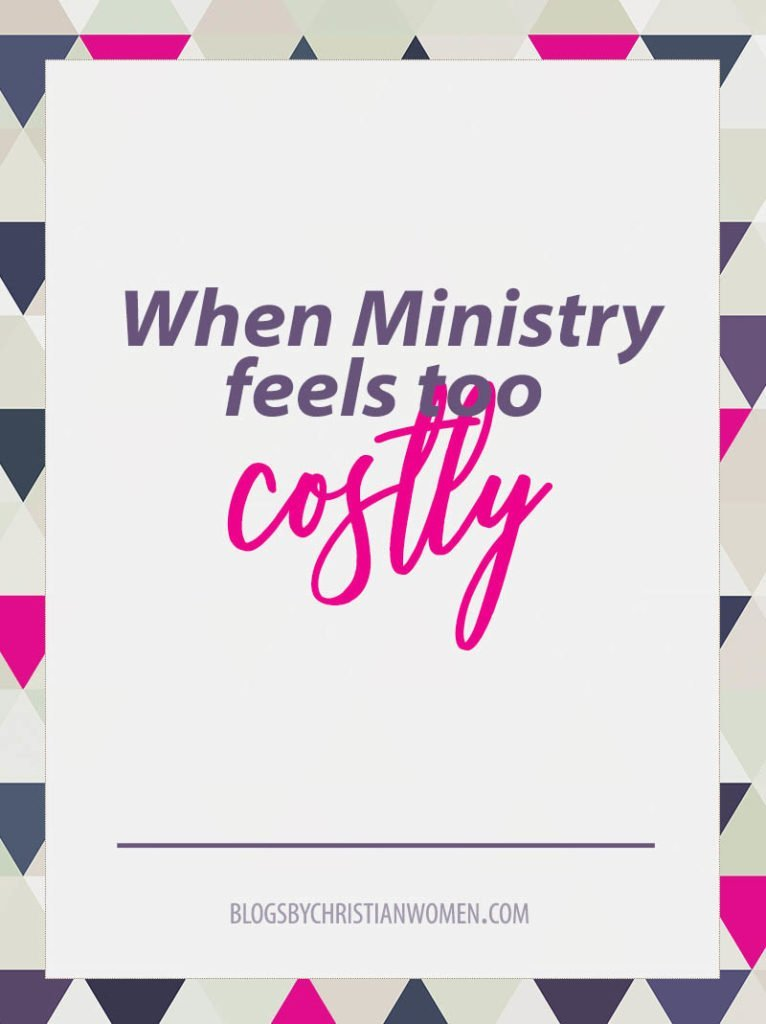 When Ministry Feels Too Costly