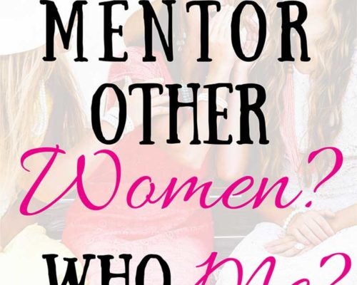 Mentor Other Women? Who Me?