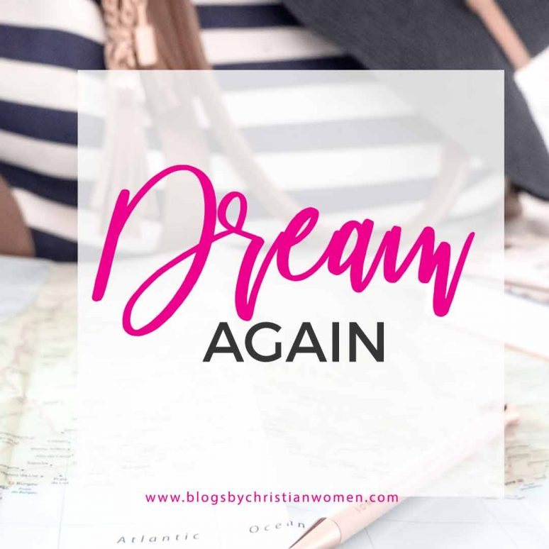 Dream Again | Dream Bigger