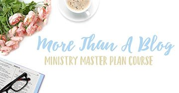 More Than A Blog Ministry Master Plan Course