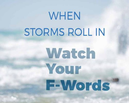 When Hurricanes Hit and Flood Waters Rise, Watch Your F-Words