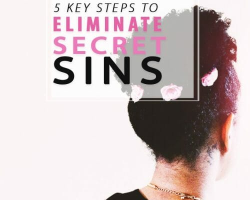 How to Eliminate Secret Sins of the Heart