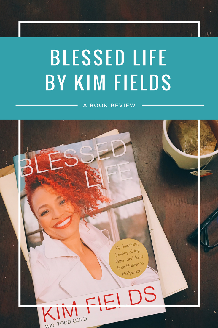 Blessed Life by Kim Fields