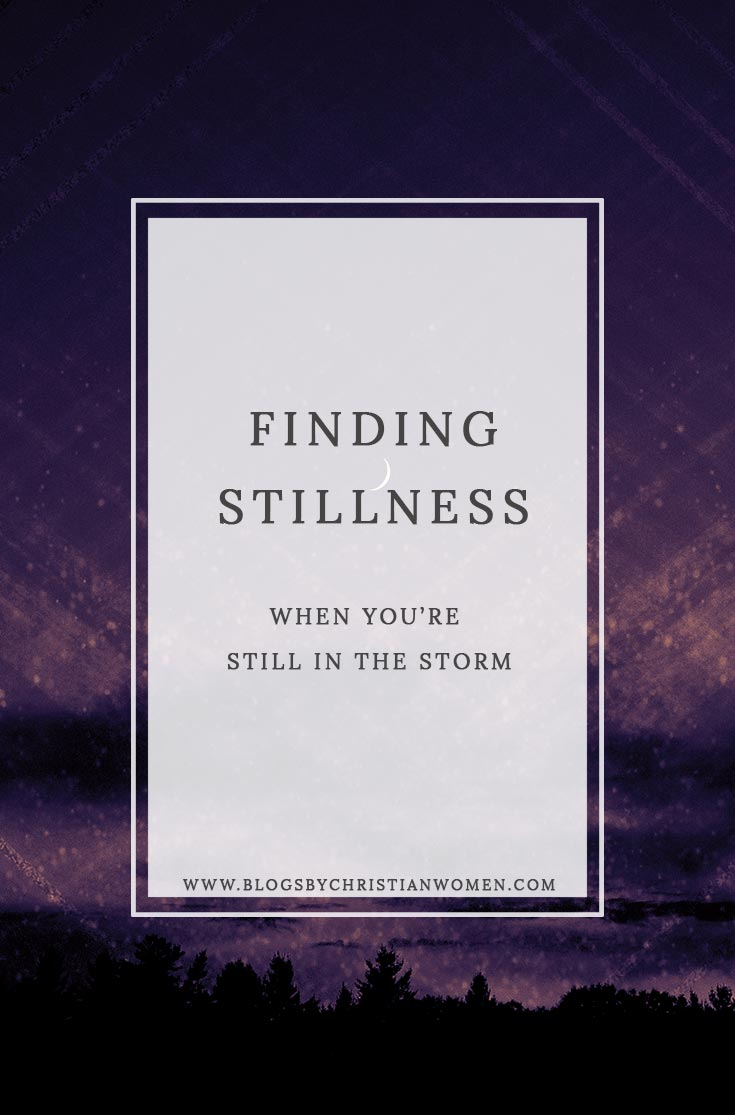Finding stillness in the storm