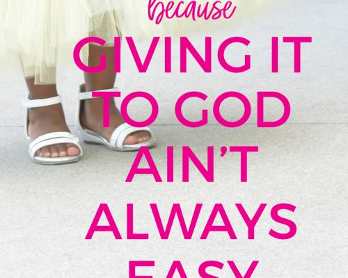 "Because ""Giving It To God"" Is Easier Said Than Done"