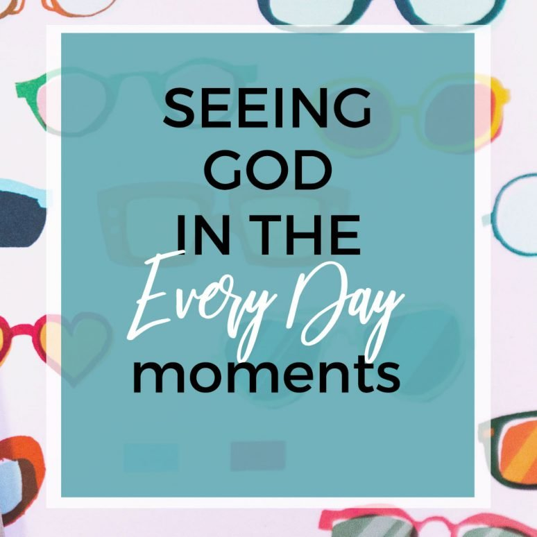 Seeing God in Our Daily Lives