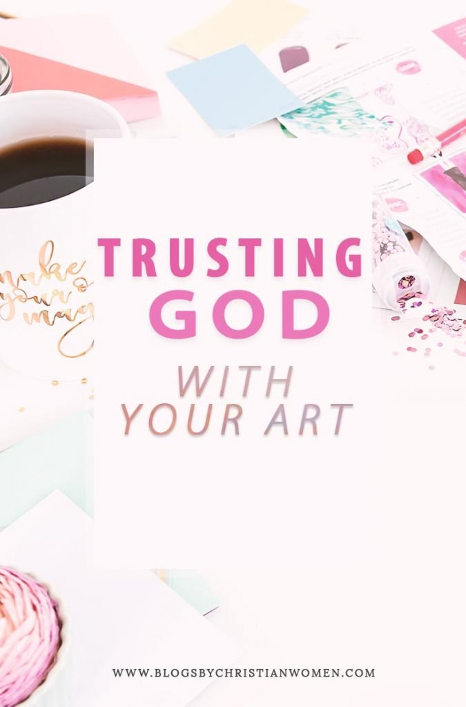 Trusting God With Your Art