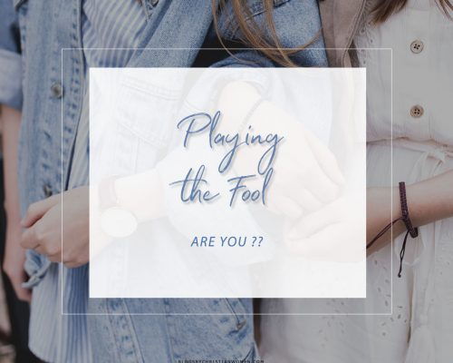 Have You Been Playing the Fool