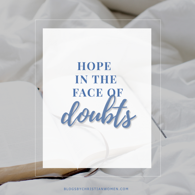 Hold Fast to Your Hope in the Face of Doubts