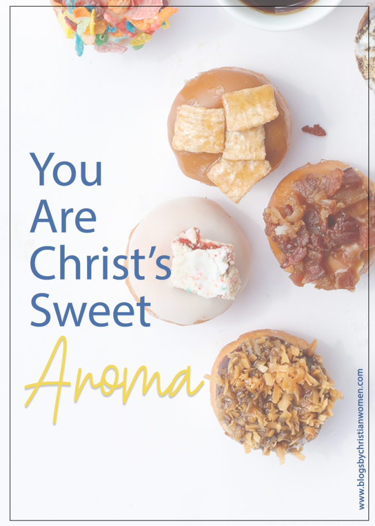 You Are Christ's Sweet Aroma