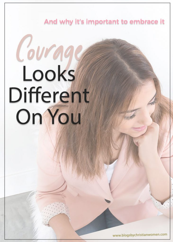 Embracing Your on Kind of Courage