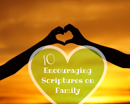 Encouraging Family Scriptures