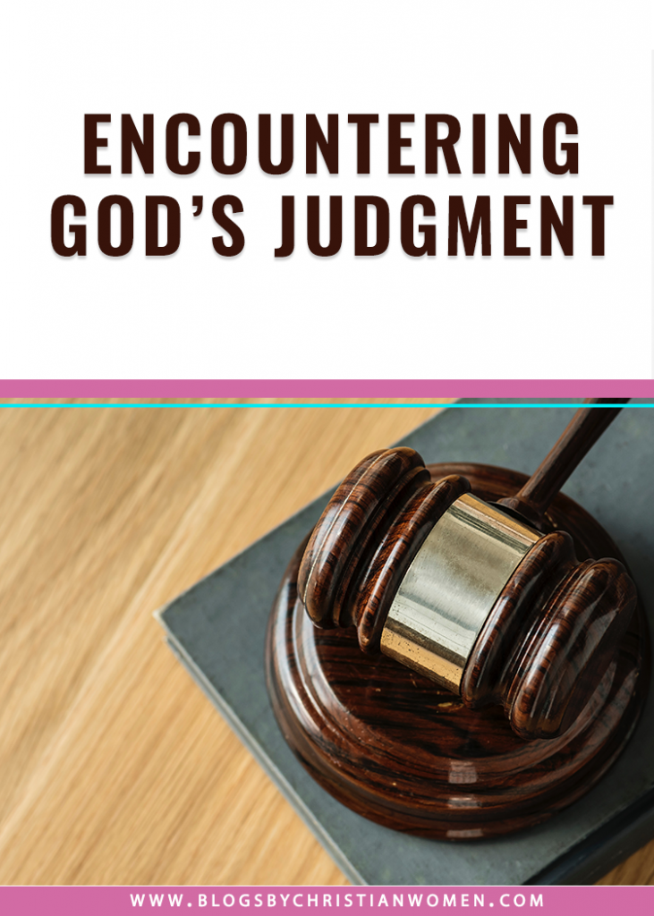 Embracing Your Encounter With God's Judgment