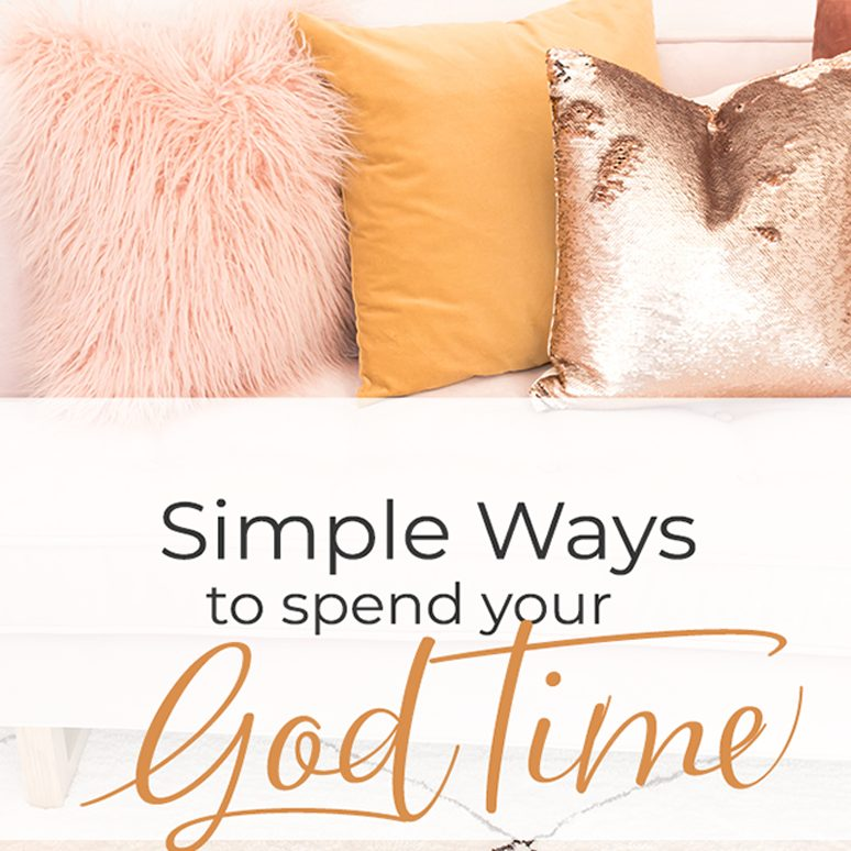 Tips for spending your time with God