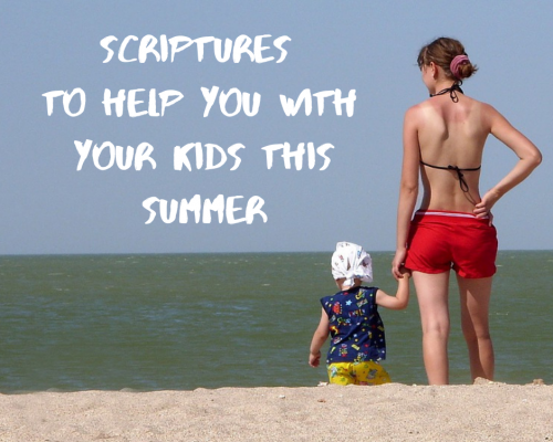 Kids for the summer: Scriptures to help