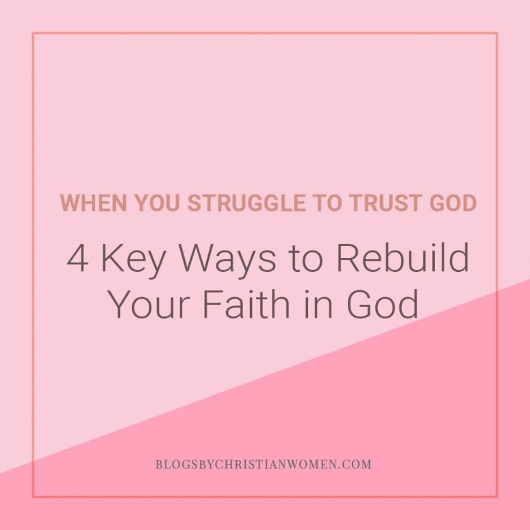 Struggling to trust God...here's help