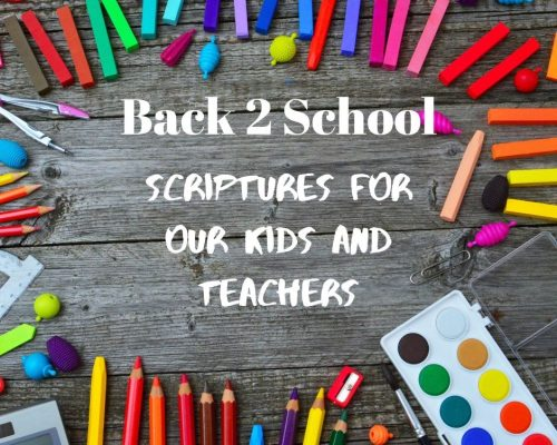 Back 2 School Scriptures for Our Kids and Teachers