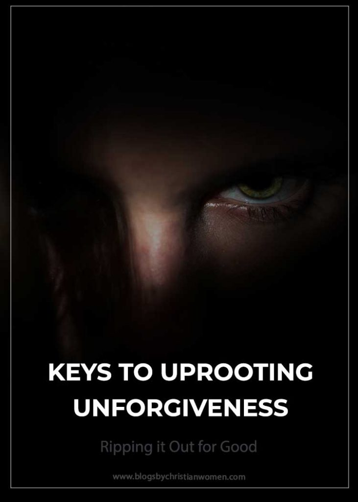 Uprooting Unforgiveness
