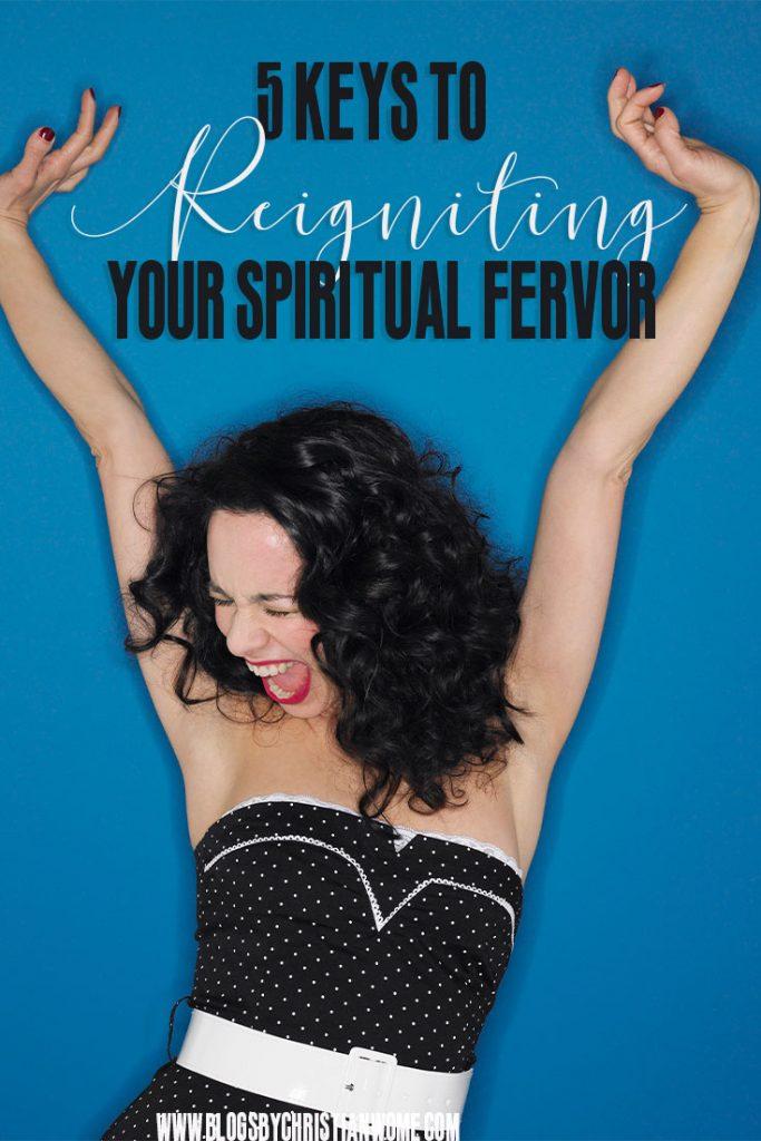5 Tips for Reigniting Your Spiritual fervor