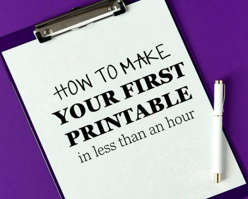 How to Make Your First Printable in Under an Hour