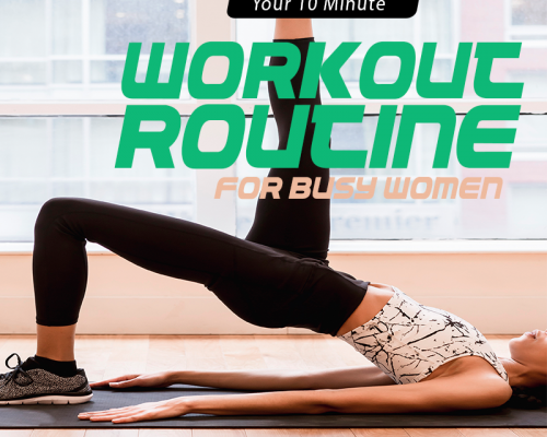 A Simple 10 Minute Fitness Routine for Busy Women