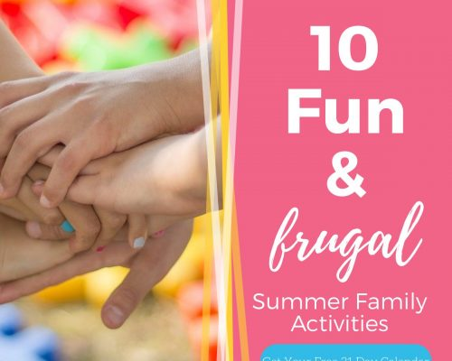 10 Fun and Frugal Family Friendly Summer Activities